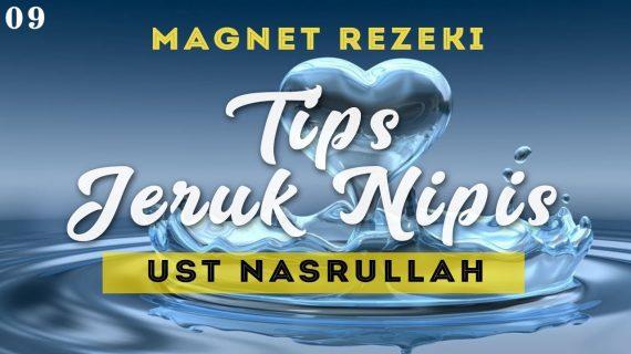 Rahasia Magnet Rezeki: Materi 009 – Tips Jeruk Nipis Ust Nasrullah